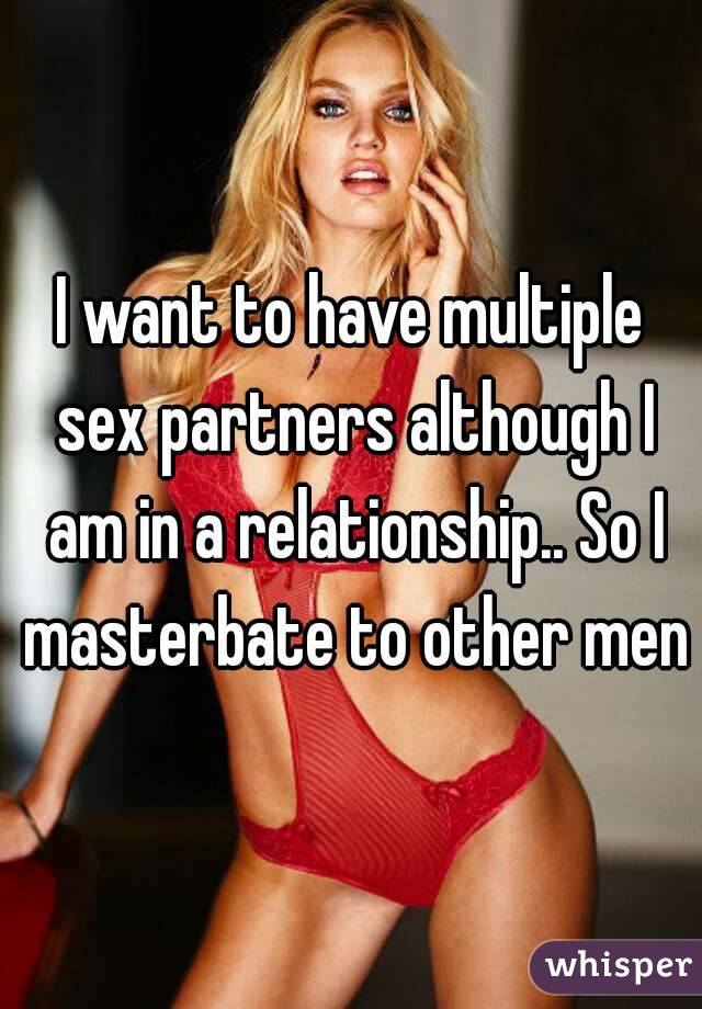 The Need for multiple sex partners for that