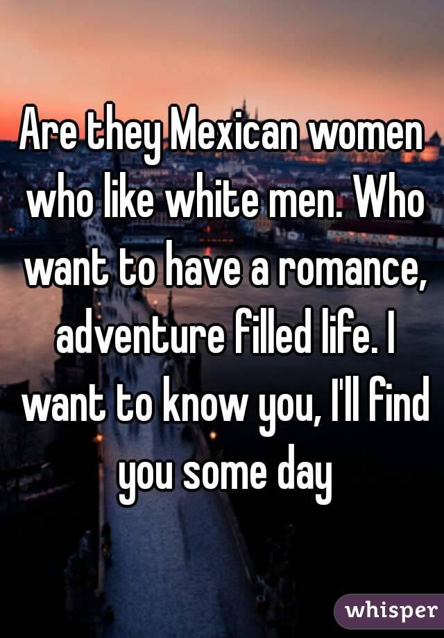 Do mexican girls like white men