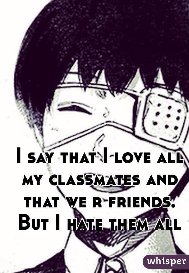 all my classmates