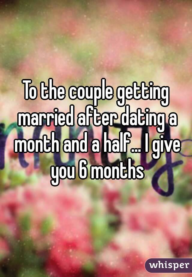 Getting Married After Dating For 6 Months