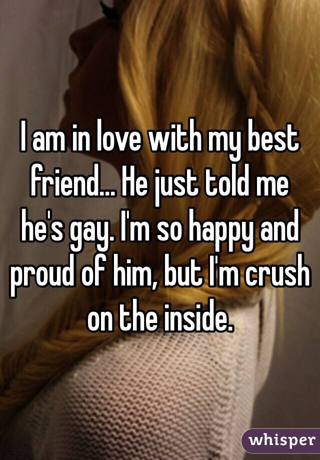 my best friend is gay and in love with me