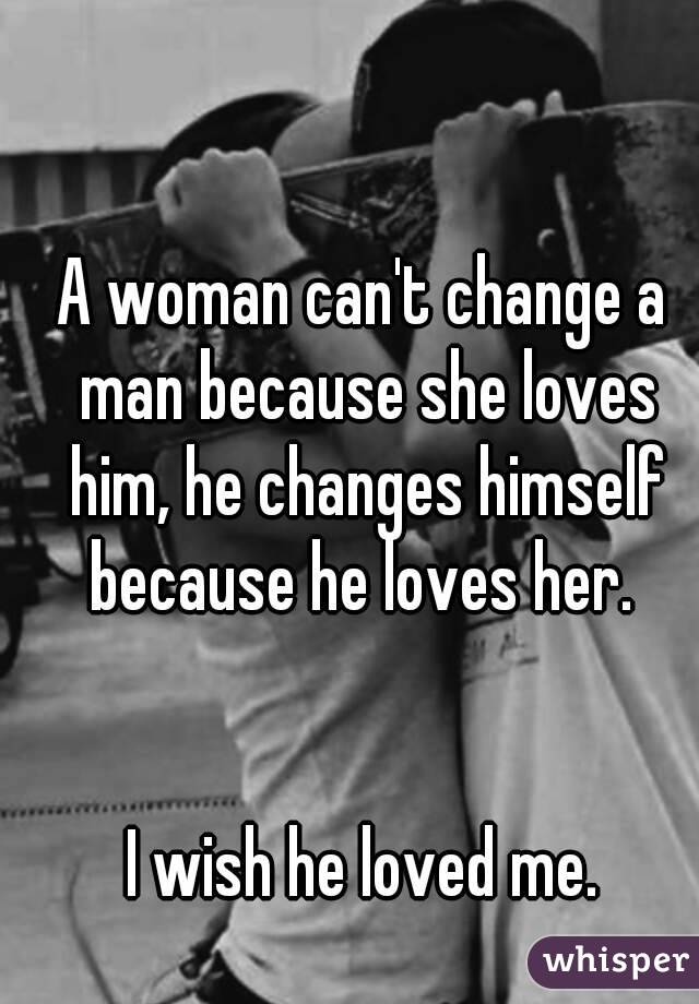 Can A Man Change For The Woman He Loves