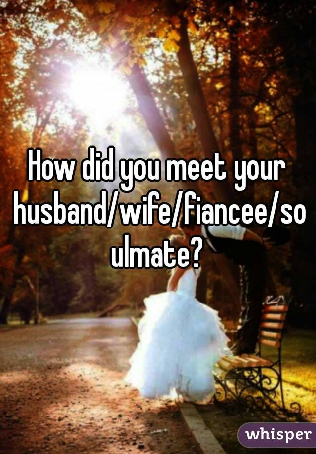 How to meet a husband