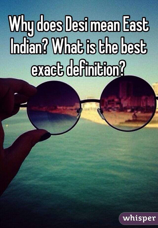 What Is A Desi Indian