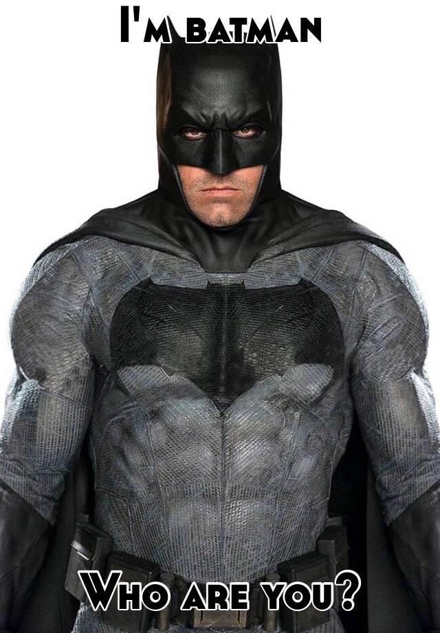 I M Batman Who Are You