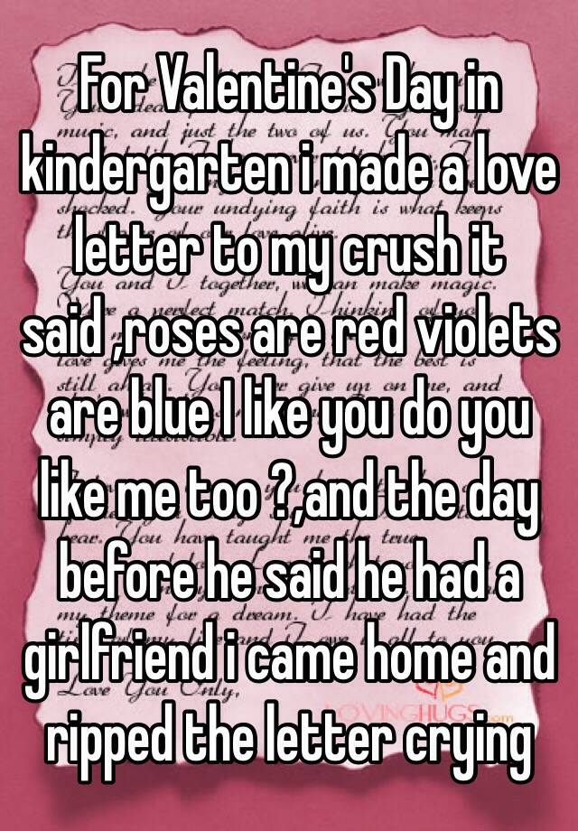 For Valentines Day in kindergarten i made a love letter to my