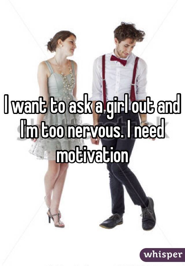 i want to ask a girl out