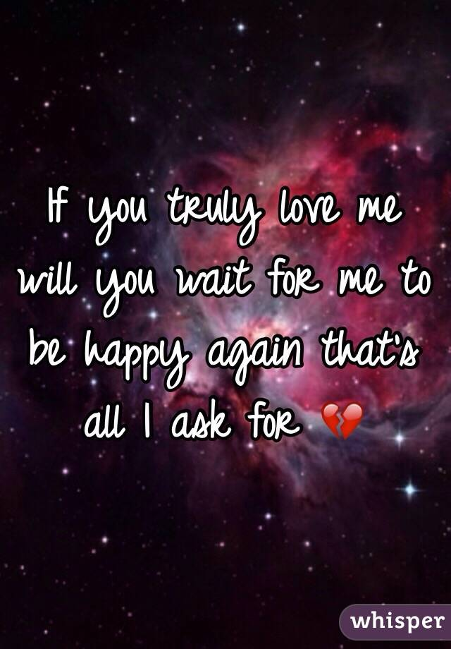i want to know will you love me again