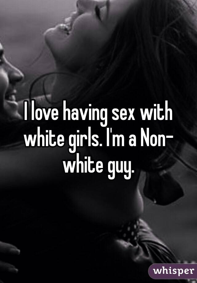 white girls love sex