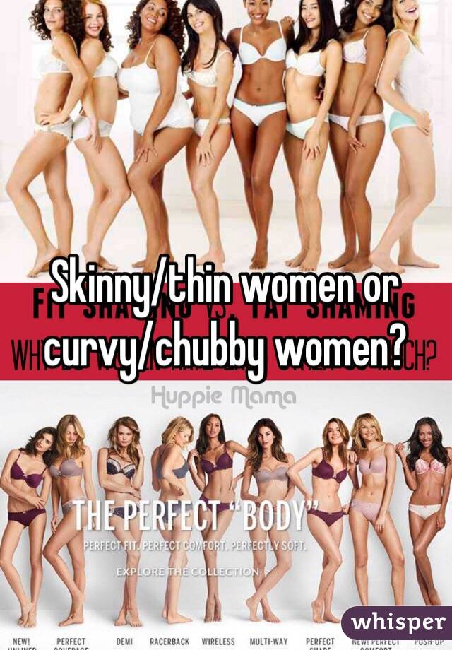 Thin or curvy