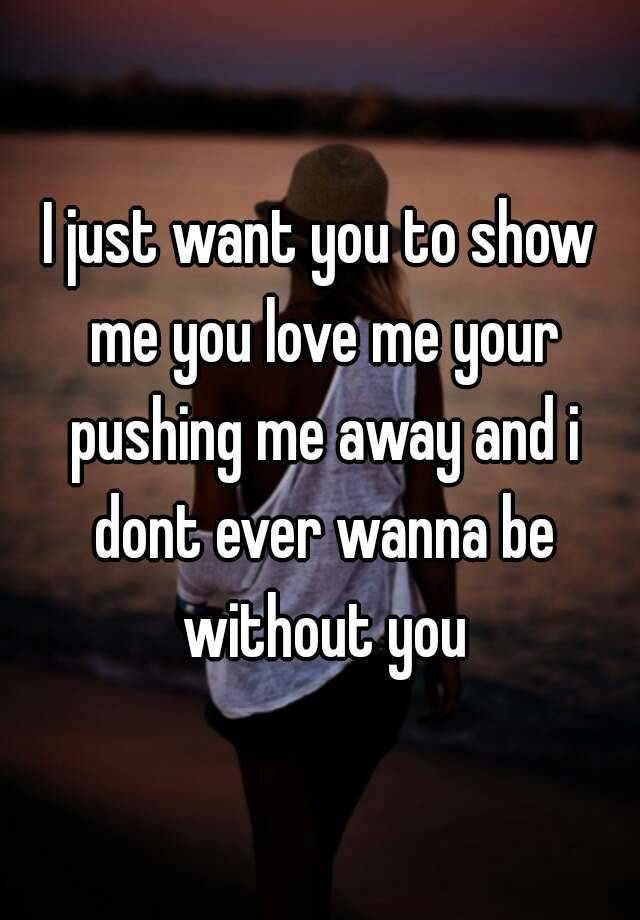 just want your love