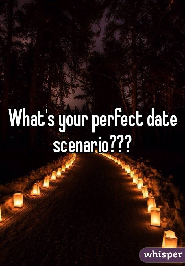 Whats the perfect date
