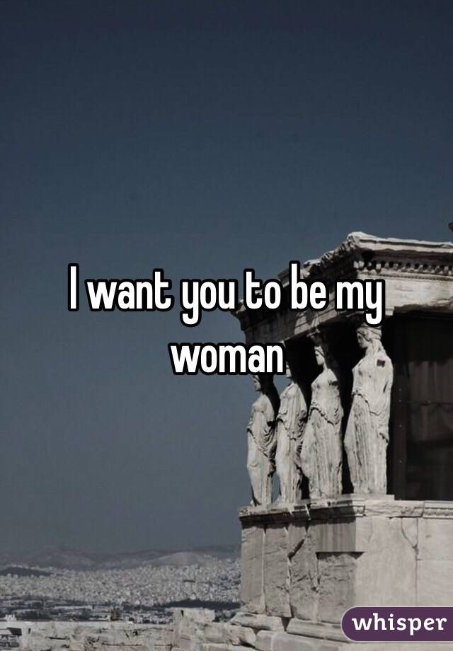 I Want You To Be My Woman