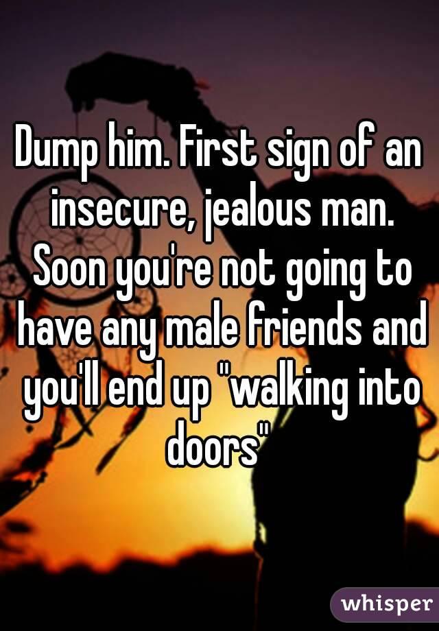 Insecure jealous men
