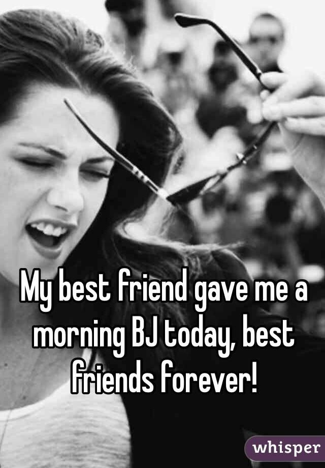 Best friend bj