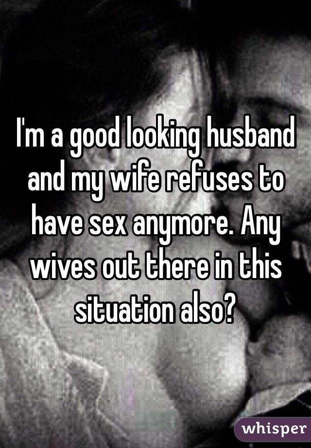 My wife refuses to have sex