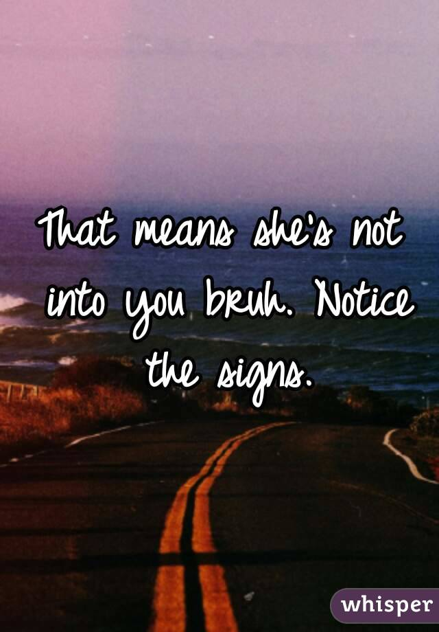 Signs shes not that into you