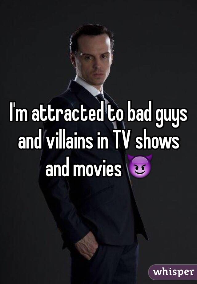 Why am i attracted to bad guys