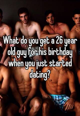 what do you get a guy you just started dating for his birthday