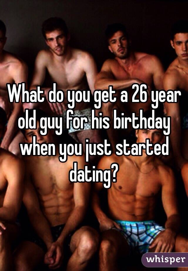 Detail the Birthday Its I This And Started Guy His Dating Just offer better classify