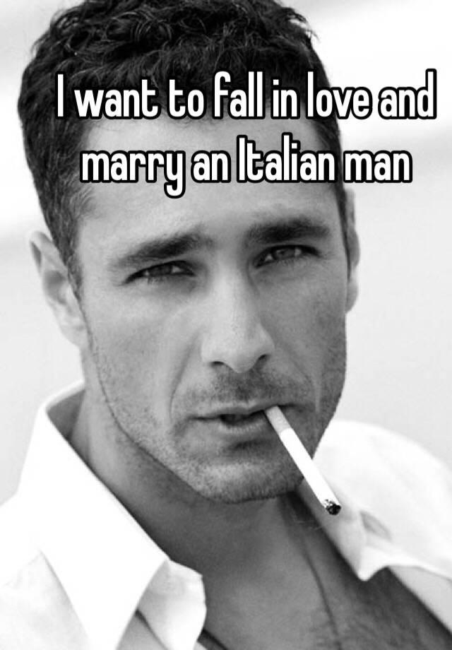 i want to marry an italian man
