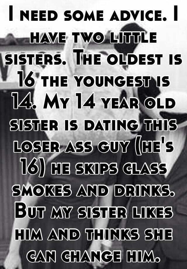Sister dating a loser