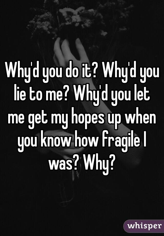 Whyd You Lie To Me?