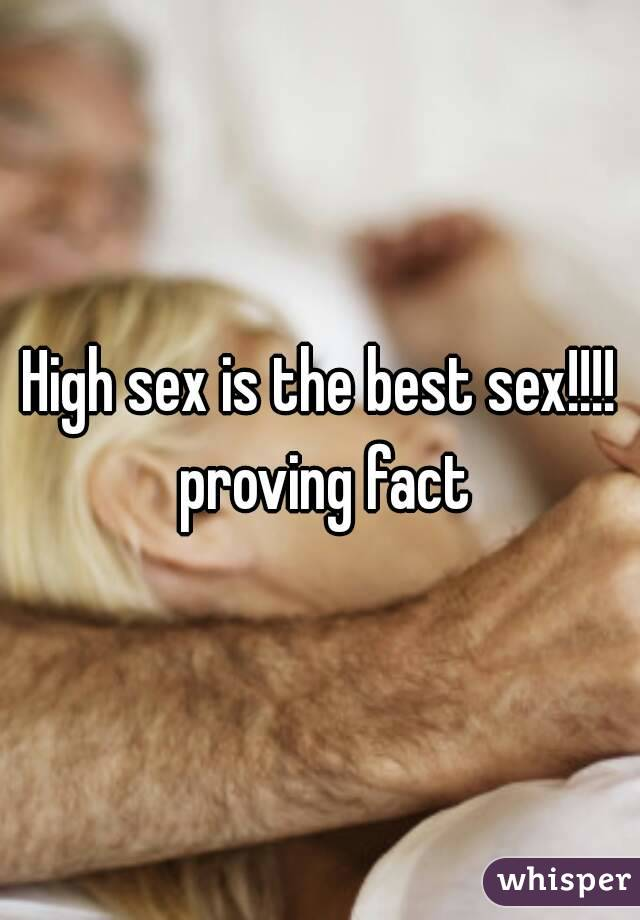 High sex is the best sex