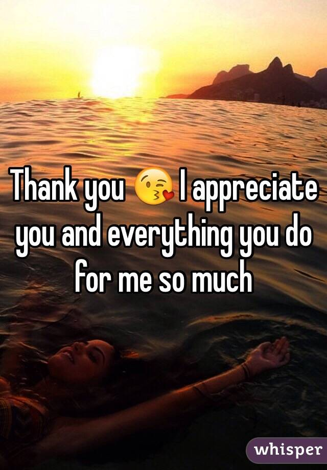 thank you ��� i appreciate you and everything you do for me