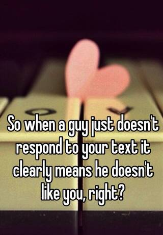 when a guy doesnt respond
