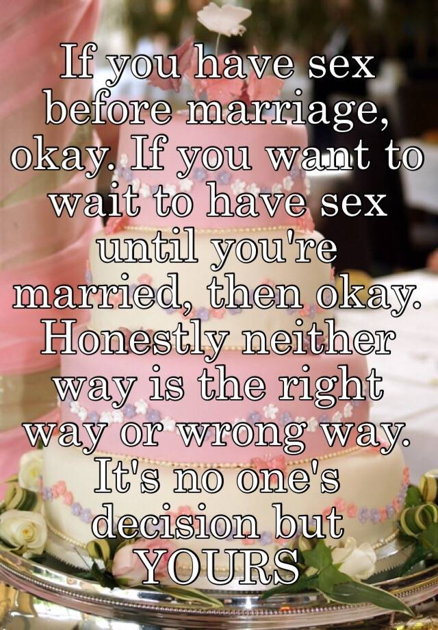 Before marriage right is sex Can I