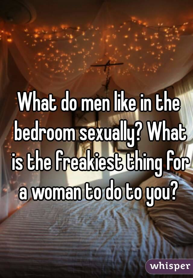 What do men like in bed with a woman