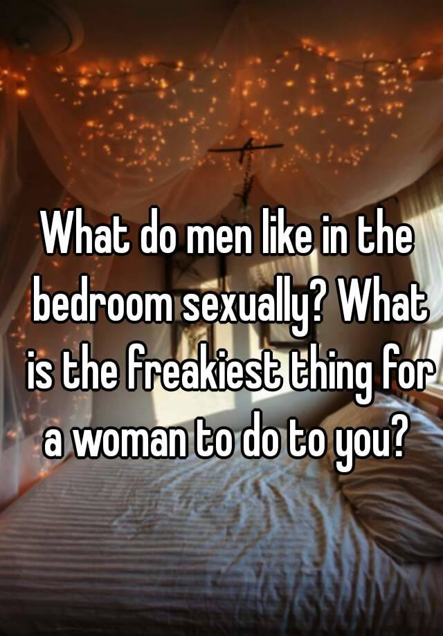 Freakiest things to do in bed