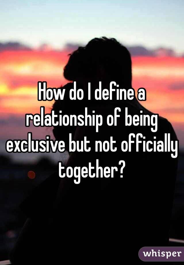 What does an exclusive relationship mean