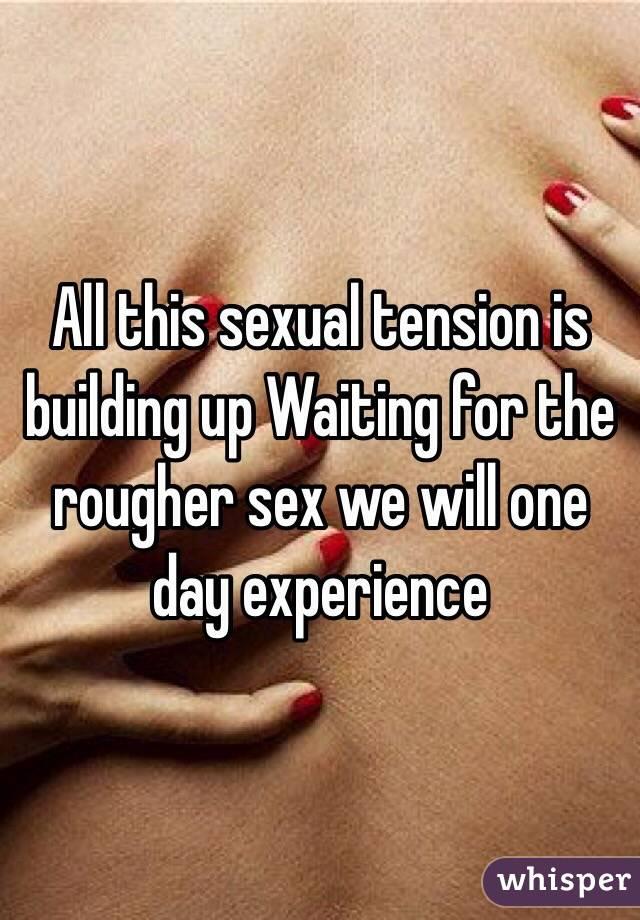 tension Building sexual