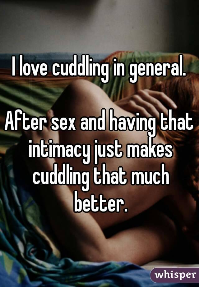 Intimacy after sex