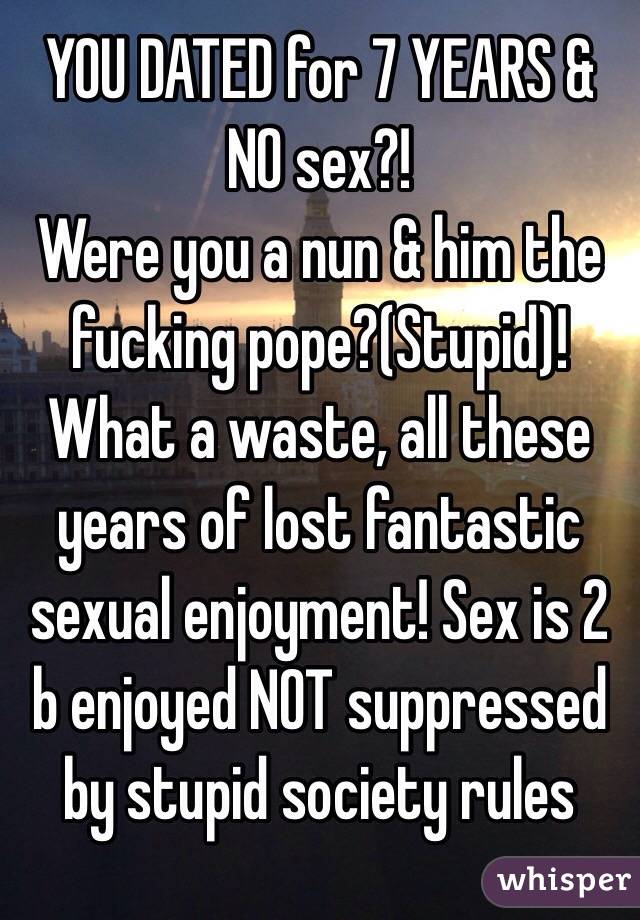 No sex for 7 years