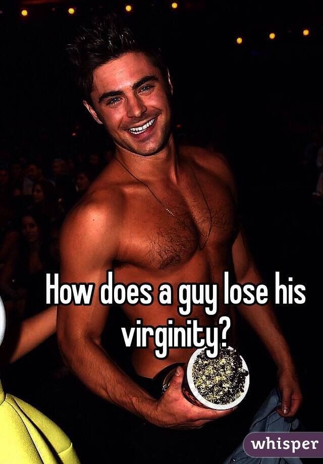 How does a man lose his virginity