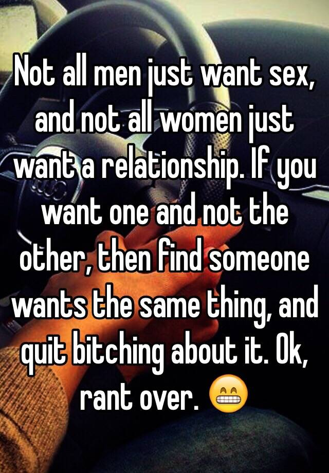 I just want sex not a relationship