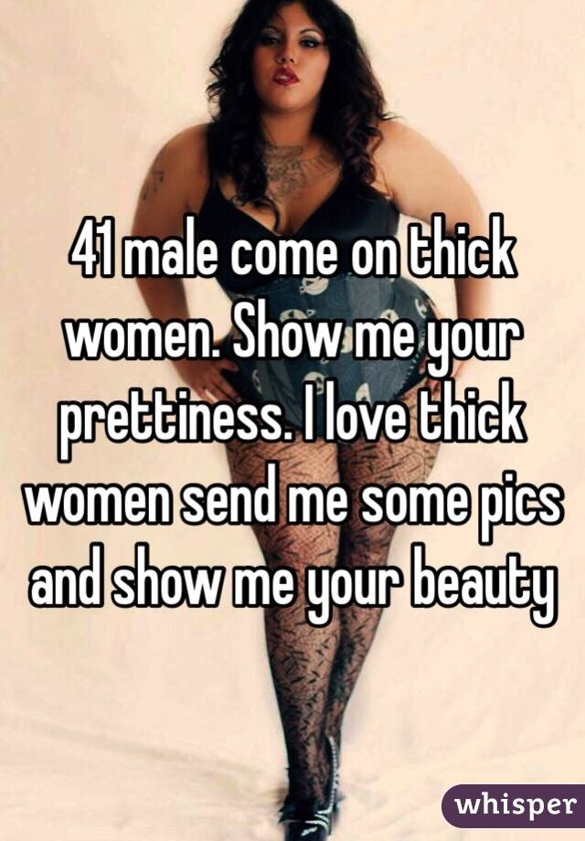 I love thick women