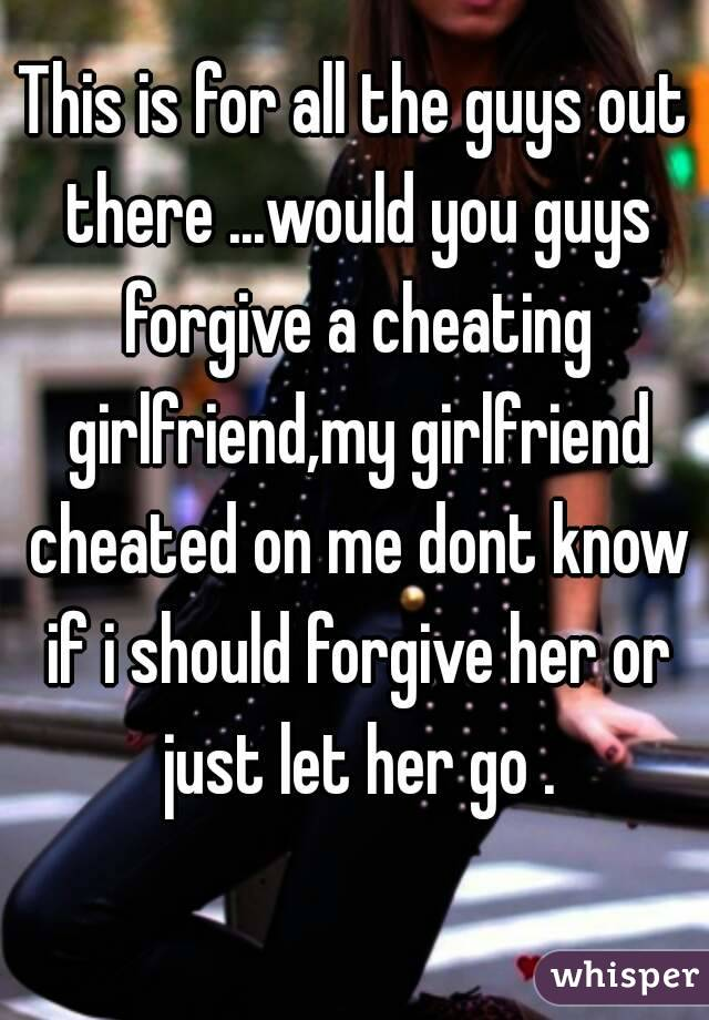 How to forgive cheating girlfriend