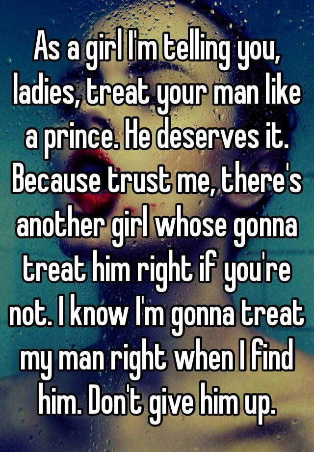 How to treat my man right