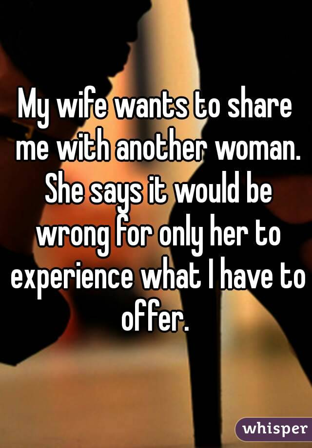 I Love To Share My Wife