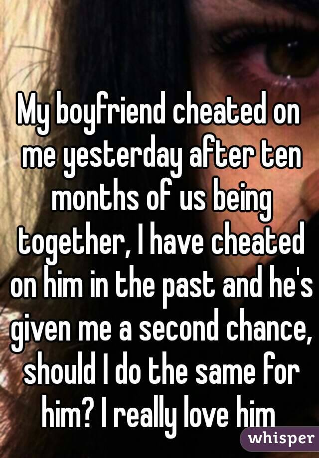 What should i do my boyfriend cheated on me