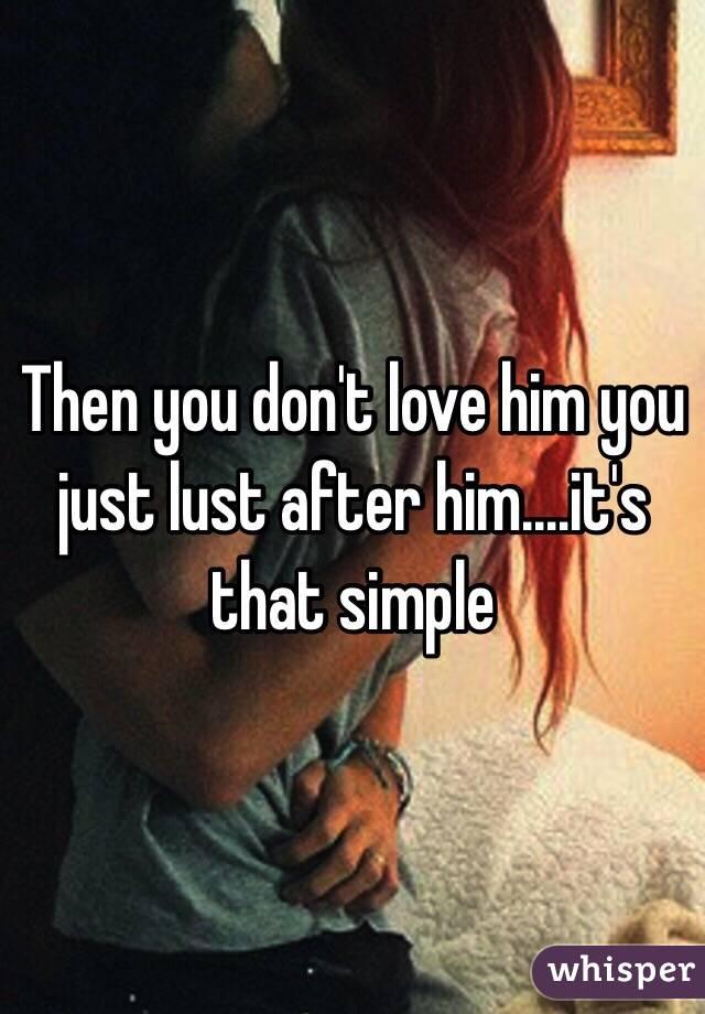 No love just lust