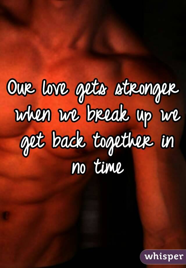 Is it normal to break up and get back together