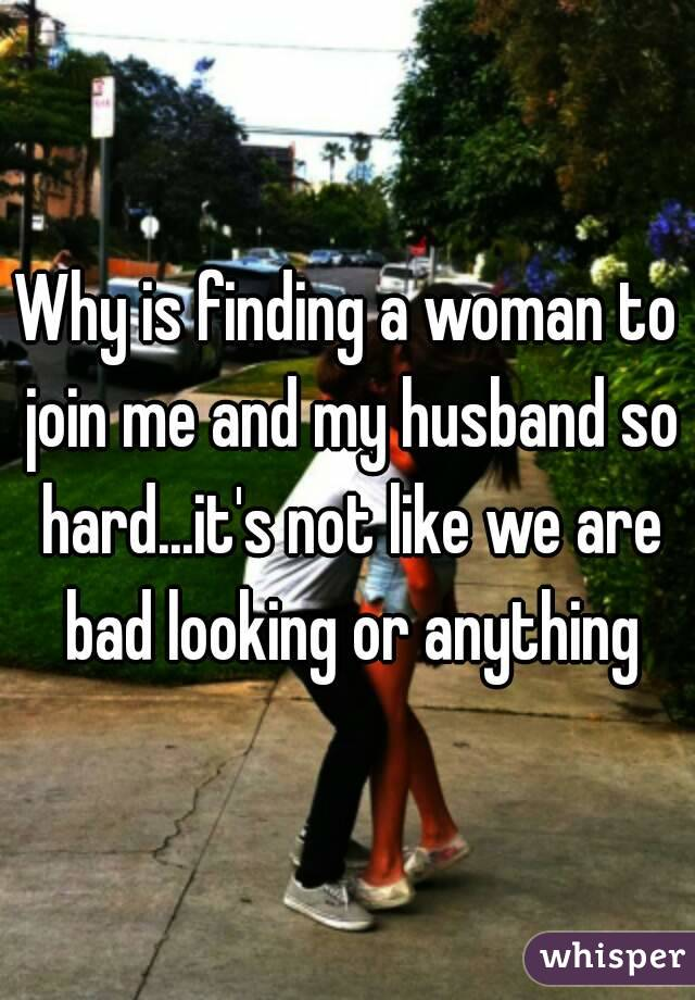 looking for a woman for my husband