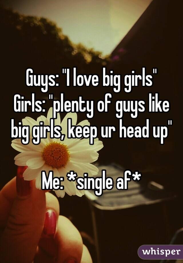 guys love big girls