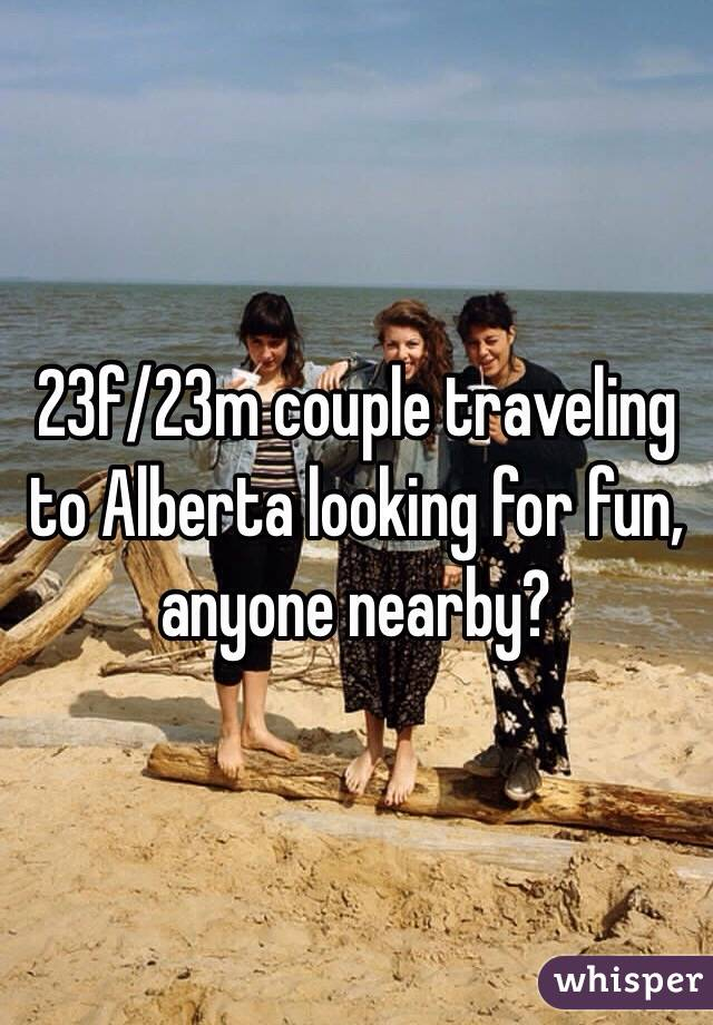 23f/23m couple traveling to Alberta looking for fun, anyone nearby?