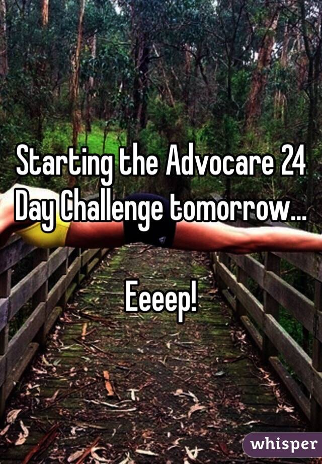 Starting the Advocare 24 Day Challenge tomorrow...  Eeeep!
